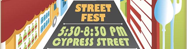 Street Fest 5:30-8:30pm Cypress Street